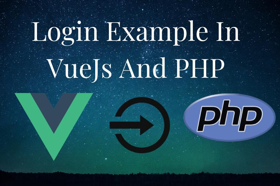 Vuejs Login Form Example In PHP. PHP & VueJs Login Form.