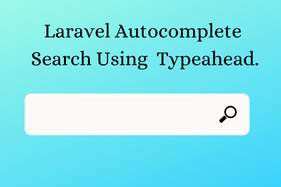 Laravel Autocomplete Search Using Typeahead JS.