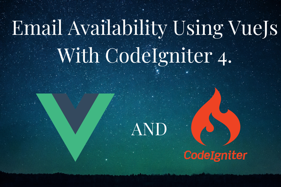 Email Availability Using VueJs With Codeigniter 4